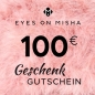 Preview: EYES ON MISHA Geschenkgutschein 100 EUR
