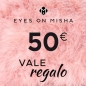 Preview: EYES ON MISHA Geschenkgutschein 50 EUR